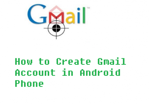 How to Create Gmail Account in Android Phone