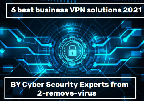 6 best business VPN solutions 2021